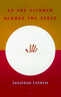 Image for As She Climbed Across the Table: A Novel (Vintage Contemporaries)