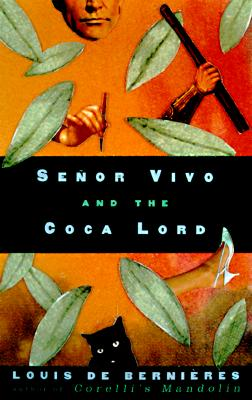 Senor Vivo and the Coca Lord, de Bernieres, Louis