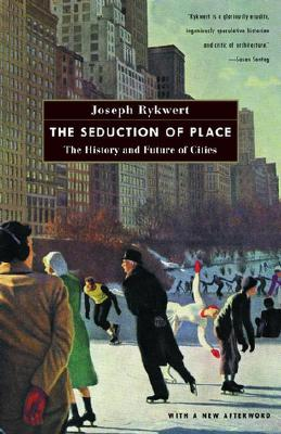 Image for The Seduction of Place: The History and Future of Cities
