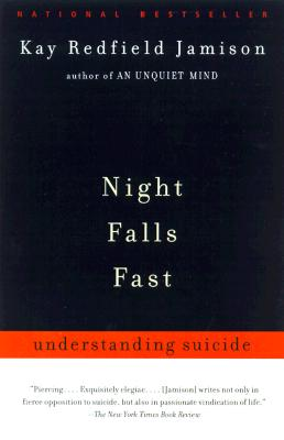 Image for NIGHT FALLS FAST : UNDERSTANDING SUICIDE