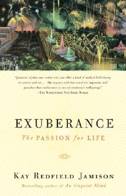 Exuberance : The Passion for Life, KAY REDFIELD JAMISON