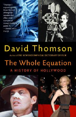 Image for The Whole Equation: A History of Hollywood