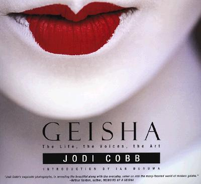 Image for Geisha : The Life, the Voices, the Art