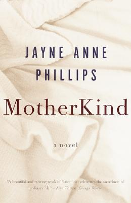 MotherKind: A Novel, Phillips, Jayne Anne