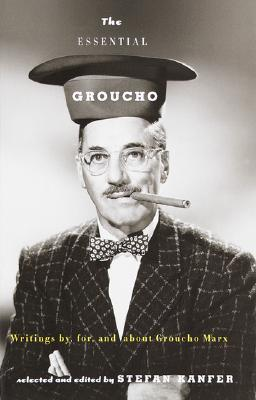 The Essential Groucho: Writings by, for, and about Groucho Marx, Kanfer, Stefan [Editor]