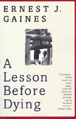 A Lesson Before Dying, a Novel, Gaines, Ernest