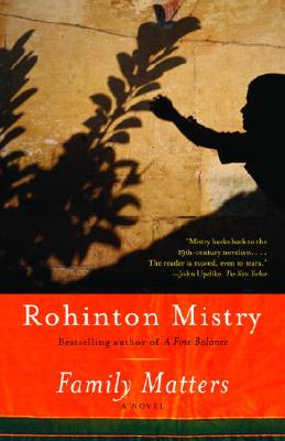Family Matters (Vintage International), Rohinton Mistry