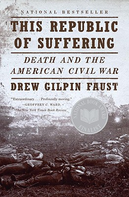 This Republic of Suffering: Death and the American Civil War (Vintage Civil War Library), Drew Gilpin Faust
