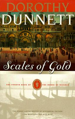 Scales of Gold [The Fourth Book of the House of Niccolo], Dunnett, Dorothy