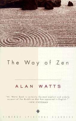 The Way of Zen, Alan W. Watts