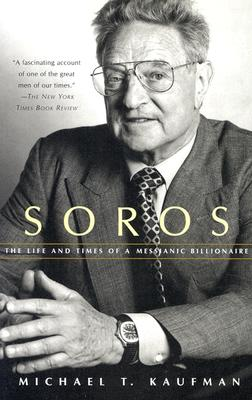 Image for SOROS : THE LIFE AND TIMES OF A MESSIANI