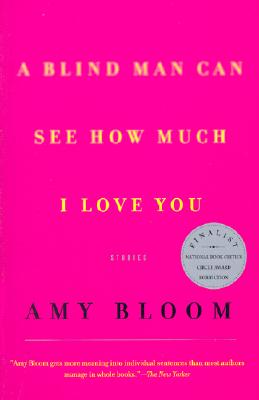 Image for A Blind Man Can See How Much I Love You : Stories
