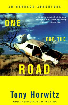 One for the Road : An Outback Adventure, TONY HORWITZ