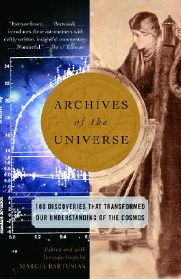 Image for Archives of the Universe: 100 Discoveries That Transformed Our Understanding of the Cosmos