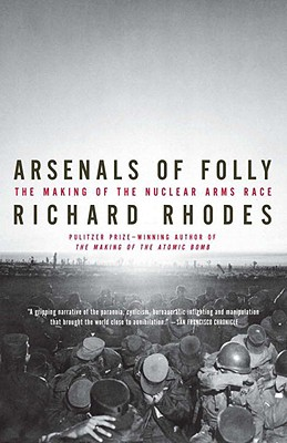 Image for Arsenals of Folly: The Making of the Nuclear Arms Race
