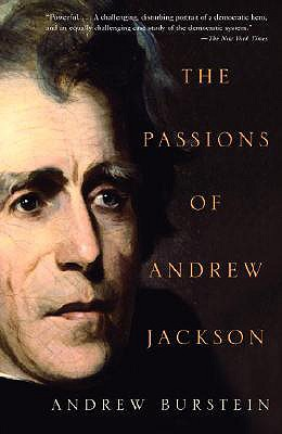 The Passions of Andrew Jackson, Burstein, Andrew