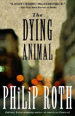 """The Dying Animal, """"Roth, Philip"""""""