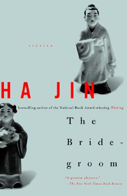 The Bridegroom: Stories, Jin, Ha