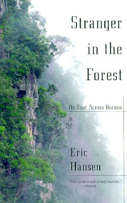 Image for Stranger in the Forest: On Foot Across Borneo