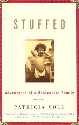 Stuffed: Adventures of a Restaurant Family, Patricia Volk