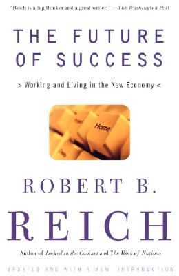 Image for The Future of Success: Working and Living in the New Economy