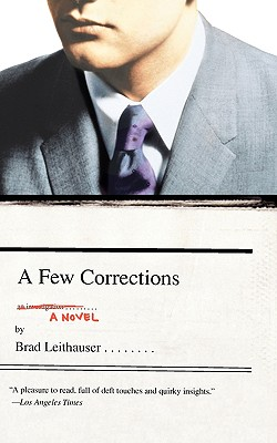 A Few Corrections:  A Novel, Leithauser, Brad
