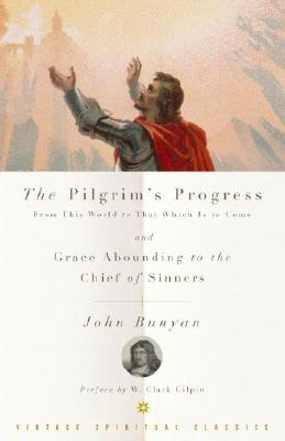 Image for The Pilgrim's Progress and Grace Abounding to the Chief of Sinners
