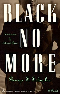 Black No More : A Novel (Modern Library Paperbacks), George S. Schuyler