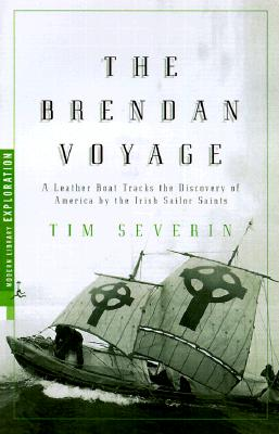 Image for The Brendan Voyage: Sailing to America in a Leather Boat to Prove the Legend of the Irish Sailor Saints (Modern Library Exploration)