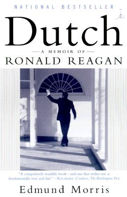 Dutch: A Memoir of Ronald Reagan, Morris, Edmund