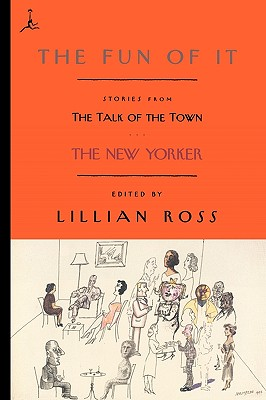 The Fun of It: Stories from The Talk of the Town (Modern Library Paperbacks), White, E. B.; Thurber, James; Updike, John