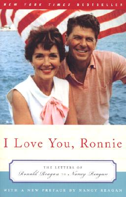 I Love You, Ronnie: The Letters of Ronald Reagan to Nancy Reagan, Reagan, Nancy