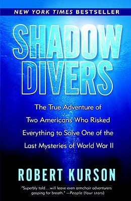 Image for Shadow Divers: The True Adventure of Two Americans Who Risked Everything to Solve One of the Last Mysteries of World War II