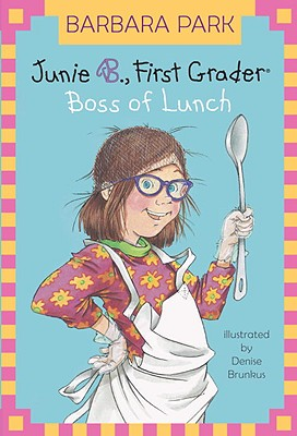 Image for Junie B., First Grader: Boss of Lunch (A Stepping Stone Book(TM))
