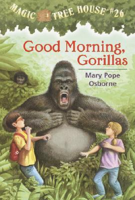 Good Morning, Gorillas (Magic Tree House #26), MARY POPE OSBORNE