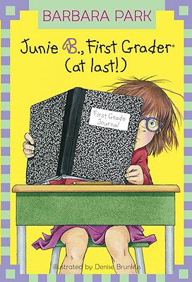 Image for Junie B., First Grader (at Last!) (Junie B. Jones, No. 18)