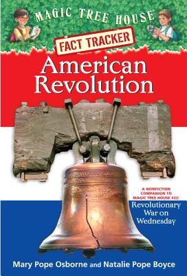 American Revolution : A Nonfiction Companion to Revolutionary War on Wednesday, MARY POPE OSBORNE, NATALIE POPE BOYCE, SAL MURDOCCA