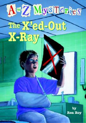 The X'ed-Out X-Ray (A Stepping Stone Book(TM)), RON ROY