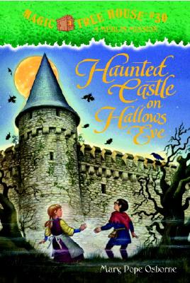 Haunted Castle on Hallow's Eve (Magic Tree House, 30), Mary Pope Osborne