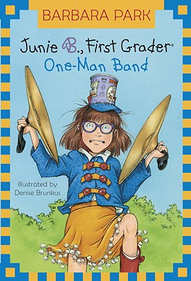 Image for Junie B., First Grader: One-Man Band (A Stepping Stone Book(TM))