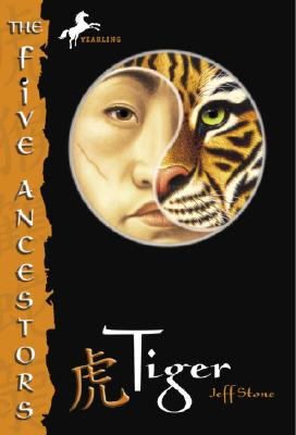 """Tiger (The Five Ancestors, Book 1)"", ""Stone, Jeff"""