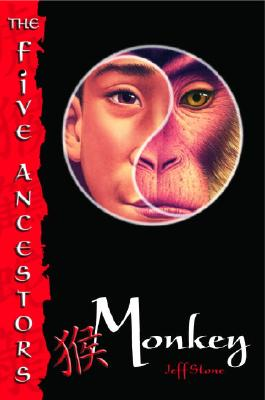 Monkey (The Five Ancestors, Book 2), Stone, Jeff