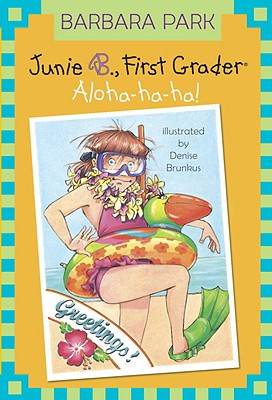 Image for Junie B., First Grader: Aloha-ha-ha! (Junie B. Jones, No. 26)