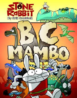 Stone Rabbit #1: BC Mambo, Craddock, Erik