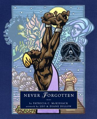 Never Forgotten (Ala Notable Children's Books. All Ages), McKissack, Patricia C.