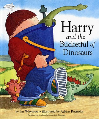 Harry and the Bucketful of Dinosaurs (Harry and the Dinosaurs), Ian Whybrow