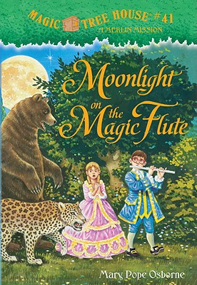 Magic Tree House #41: Moonlight on the Magic Flute (A Stepping Stone Book(TM)), Mary Pope Osborne