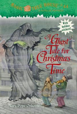 Image for Magic Tree House #44: A Ghost Tale for Christmas Time (A Stepping Stone Book(TM))