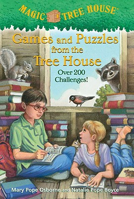 Games and Puzzles from the Tree House: Over 200 Challenges! (Magic Tree House), Osborne, Mary Pope; Boyce, Natalie Pope