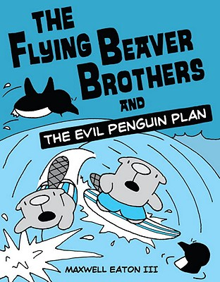 Image for The Flying Beaver Brothers and the Evil Penguin Plan